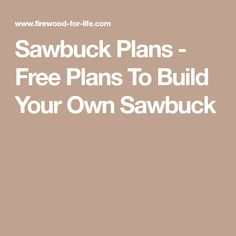 Sawbuck Plans - Free Plans To Build Your Own Sawbuck