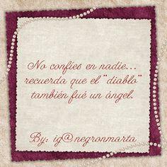 ¡ Qué difícil es confiar ! (By me: ig@negrónmarta)