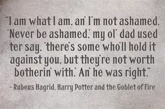 """He's proud of who he is, as he should be.   Community Post: 16 Reasons Hagrid Is The """"Harry Potter"""" Character With The Biggest Heart"""