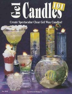 Gel Candles 101: Create Spectacular Clear Gel Wax Candles (Paperback)