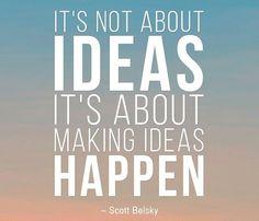 Make your ideas happen!