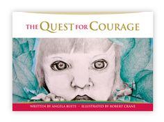 The Quest for Courage is a timeless book with positive messages of courage and resilience that kids can take with them throughout their lifetime.  It is a powerful story that will stay with children long after the last page is turned.