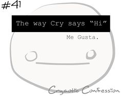 Cryaotic Confession #41 by ~CryaoticConfessions on deviantART http://cryaoticconfessions.deviantart.com/art/Cryaotic-Confession-41-340561808