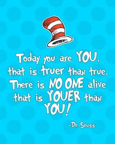 Making the World Cuter-Today You are You. Quote by Dr. Seuss-Printable.