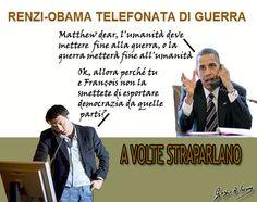 Renzi e Obama, a volte straparlano di guerra