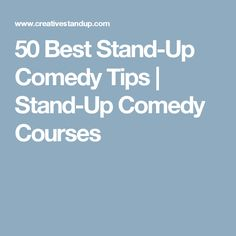 50 Best Stand-Up Comedy Tips | Stand-Up Comedy Courses