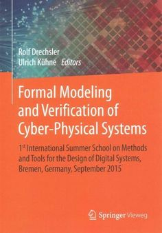 Formal Modeling and Verification of Cyber-Physical Systems: 1st International Summer School on Methods and Tools ...