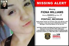FIONA WILLIAMS, Age Now: 17, Missing: 06/06/2016. Missing From PONTIAC, MI. ANYONE HAVING INFORMATION SHOULD CONTACT: Oakland County Sheriff's Office (Michigan) 1-248-858-4950.