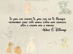 """Best quote from one of our beloved cartoonist: """"If you believe in your dreams you can achieve.""""    -Walt Disney"""