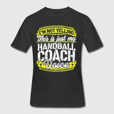 I'm not yelling. This is just my handball coach voice t-shirt. Funny handball coach shirt gift for a handball coach. Get your funny handball coach tee now. Water Shirt, Polo Tees, Water Polo, You Funny, Funny Shirts, Sayings, Sleeves, Mens Tops, How To Wear
