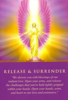 ∆ Angels...The angels would love to help you and answer your prayers, but first you need to surrender and release the situation...