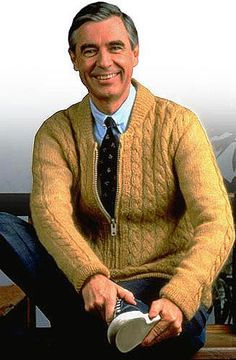 Mr. Fred Rogers. Mister Rogers came on in the morning and talked to the children, teaching them everything from manners to their ABCs.