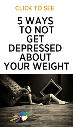 CLICK TO SEE 5 ways to not get depressed about your weight  #fitness #exercise #weightloss #loseweight