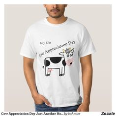 Cow Appreciation Day Just Another Holiday T-Shirt 40% off