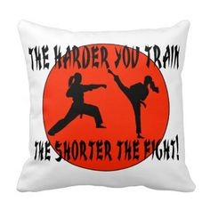 Motivational Quote For Karate Champions.  http://www.zazzle.co.uk/motivational_quote_for_karate_champions_throw_pillow-189970794342403603?CMPN=shareicon&lang=en&social=true&rf=238671089205373267&tc=pinterest