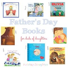 Father's Day Books for Dads of Daughters. These books are perfect to be read together. There is also a bonus silly book and book on fathering daughters.