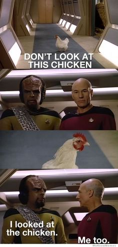Star Trek - not sure why I find this so damned funny<---- me neither