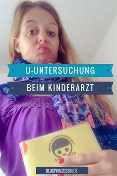 Was passiert bei der U-Untersuchung beim Kinderarzt? Und was ist wenn mein Kind den Test nicht besteht? http://blogprinzessin.de/2016/02/02/das-ding-mit-der-u-untersuchung/