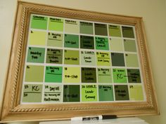Paint samples + Picture frame= dry erase calendar