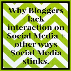 Down Side Up Mommy: Why Bloggers lack interaction on Social Media + other ways Social Media stinks.