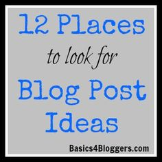 12 Places to Look for Blog Post Ideas
