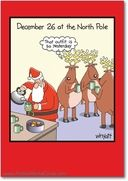 Inside: Celebrate Christmas In Style. ---- Tim Whyatt December 26 So Yesterday Inappropriate Humorous Merry Christmas Paper Card Nobleworks. Twas the day after Christmas and the reindeer turned catty and snickered at old Santa. Who knew they could turn on you like that? It's just one example of our selection of offbeat humorous Christmas cards penned by Tim Whyatt...  Read more…