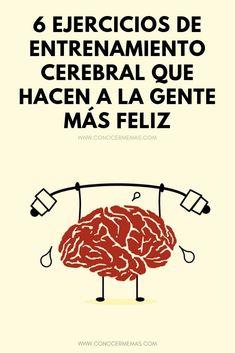 6 Ejercicios de entrenamiento cerebral que hacen a la gente más feliz #autoayuda #psicologia #desarrollopersonal #conocermemas