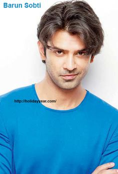 Aug 21 - Barun Sobti, Indian model and television actor was Born Today. For more famous birthdays http://holidayyear.com/birthdays/