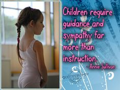 Children require guidance and sympathy far more than instruction. Educational Quotes For Kids, Mom Qoutes, Every Teenagers, Credit Card Application, The Mindy Project, David Cameron, Marketing, Mothers Love, Speech And Language