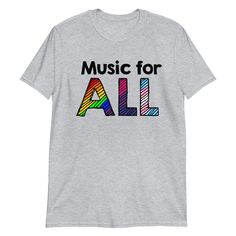 Music is for ALL. Music is inclusive and for everyone. Show off your pride and support with this tee, comes in various colors and sizes Education Major, Music Education, Student Teacher, Elementary Music, Teacher Resources, New Music, Pride, Teaching, Tees