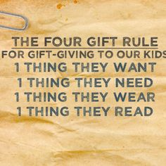 The 4 gift rule for buying your children presents   Love it!