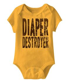 This Gold 'Diaper Destroyer' Bodysuit - Infant is perfect! #zulilyfinds
