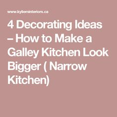 how to make a galley kitchen look larger 1000 images about kitchen ideas on 9786