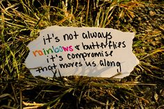 It's not always rainbows and butterflies, it's compromise that moves us along ~ She Will be Loved by Maroon 5 #lyric
