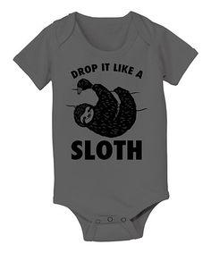 Charcoal 'Drop It Like A Sloth' Bodysuit - Infant by KidTeeZ #zulily #zulilyfinds
