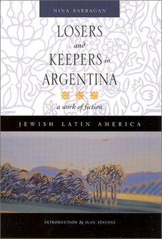Bestseller Books Online Losers and Keepers in Argentina: A Work of Fiction (Jewish Latin America) Nina Barragan $19.95  - http://www.ebooknetworking.net/books_detail-0826322220.html