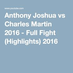 Anthony Joshua vs Charles Martin 2016 - Full Fight (Highlights) 2016