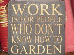 short garden sayings Quotes Garden Works, Love Garden, Dream Garden, Garden Crafts, Garden Projects, Garden Art, Garden Club, Garden Whimsy, Garden Junk