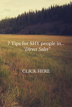 Here's 7 Tips for Shy People in Direct Sales.... ENJOY! ♥ Mel http://www.partyplan123.com/7-tips-for-shy-people-in-direct-sales/