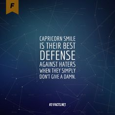 #Capricorn smile is their best defense against haters when they simply dont give a damn.   interesting #facts about #capricorn #woman and #man - #personality and #love