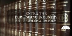 The most successful authors are those who understand that publishing books is a business. Consider the following tips from author and editor Jessica West.