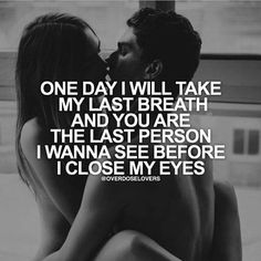 I want to share this with you, when I leave I want you to be my last vision, sound, touch and thought. Soulmate Love Quotes, Love Husband Quotes, I Love My Wife, Wife Quotes, True Love Quotes, Romantic Love Quotes, Boyfriend Quotes, Couple Quotes, Love Quotes For Him
