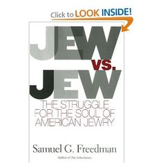 Jew Vs Jew: The Struggle For The Soul Of American Jewry: Samuel G. Freedman