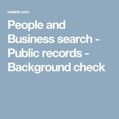 People and Business search - Public records  - Background check