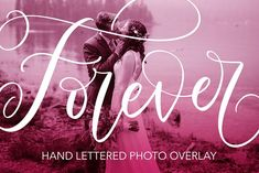 Forever Lettered Overlay by Letters by Julia on @creativemarket