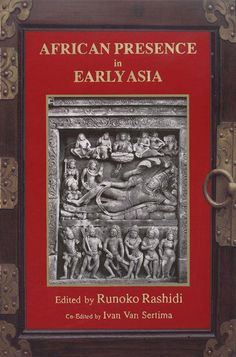 African Presence in Early Asia by Runoko Rashidi Type: E-Book Pages: 207 The contributors to this volume argue that blacks were a formative civilizing influence Black History Books, Black History Facts, Black Books, Good Books, Books To Read, Free Books, African American Literature, Asia, African American History