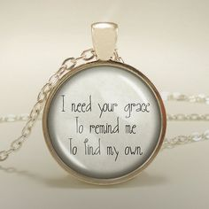 """Snow Patrol: """"I Need Your Grace To Remind Me To Find My Own"""" - Handcrafted Pendant- Gift for Her - Back to School"""