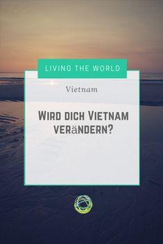 In 3 Wochen durch Vietnam - wird es dich verändern? Vietnam hat mich vieles gelernt. Erfahre was!