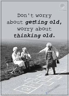 Age is mental. Think young, stay young. Great Quotes, Quotes To Live By, Me Quotes, Motivational Quotes, Funny Quotes, Inspirational Quotes, Positive Thoughts, Positive Quotes, Cool Words