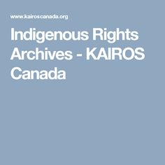 KAIROS affirms its commitment to the inherent rights of Indigenous Peoples. Social Studies, Archive, Canada, Sociology, Social Science